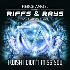 Riffs N Rays Ft Soraya Vivian – I Wish I Didn't Miss You