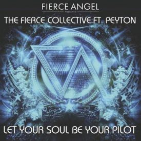 Fierce Collective Ft Peyton – Let Your Soul Be Your Pilot