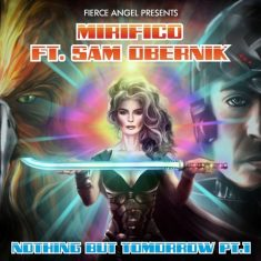 Mirifico Ft Sam Obernik – Nothing But Tomorrow part 1